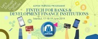 ADFIMI TRAINING PROGRAMME, FINTECH FOR BANKS AND DEVELOPMENT FINANCE INSTITUTIONS, İstanbul, 17-18-19 June 2019